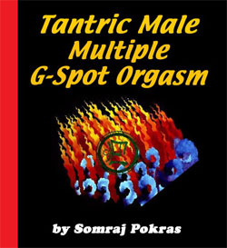 Tantric Male Multiple G-Spot Orgasm Ebook from TantraAtTahoe.com